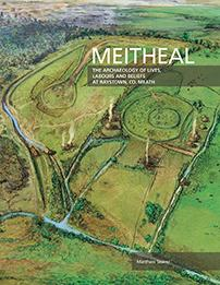 Front cover of the book entitled Meitheal: the archaeology of lives, labours and beliefs at Raystown, Co. Meath