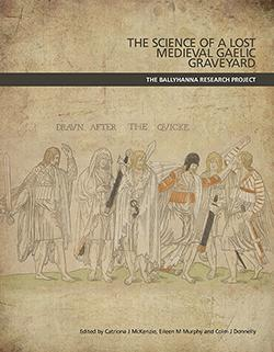 Cover of book entitled The Science of a Lost Medieval Gaelic Graveyard