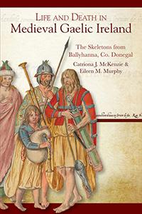 Cover of book entitled Life and Death in Medieval Gaelic Ireland